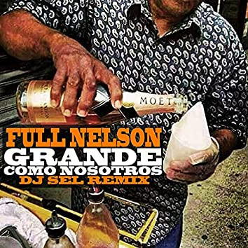 Grande Como Nosotros (Dj Sel Remix)