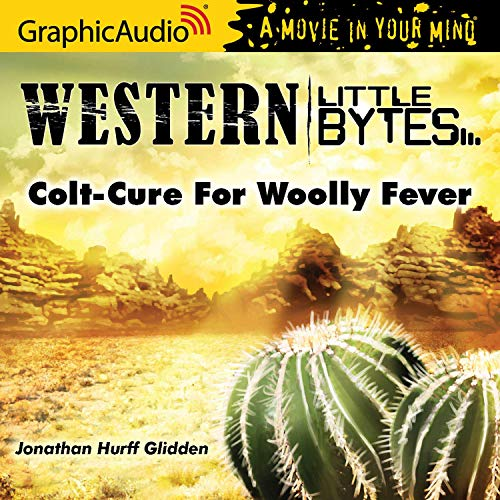 Colt-Cure For Woolly Fever [Dramatized Adaptation] cover art