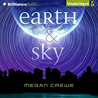 Earth & Sky                   By:                                                                                                                                 Megan Crewe                               Narrated by:                                                                                                                                 Whitney Dykhouse                      Length: 9 hrs and 33 mins     57 ratings     Overall 4.1