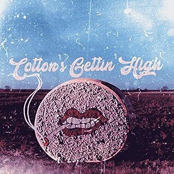Cotton's Gettin' High