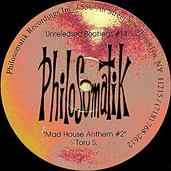 Unreleased Bootlegs #14: Mad House Anthem #2