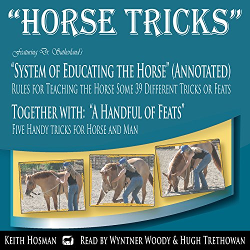 Horse Tricks, in 2 Parts and Featuring Dr. Sutherland's System of Educating the Horse audiobook cover art