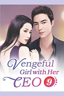 Vengeful Girl with Her CEO 9: Trouble Maker