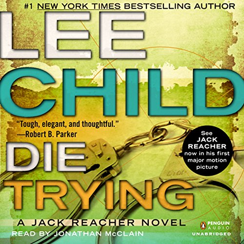 Die Trying     Jack Reacher, Book 2              By:                                                                                                                                 Lee Child                               Narrated by:                                                                                                                                 Johnathan McClain                      Length: 14 hrs and 48 mins     6,346 ratings     Overall 4.4