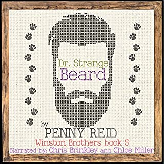 Dr. Strange Beard     Winston Brothers, Book 5              By:                                                                                                                                 Penny Reid                               Narrated by:                                                                                                                                 Chris Brinkley,                                                                                        Chloe Miller                      Length: 12 hrs and 29 mins     18 ratings     Overall 4.6