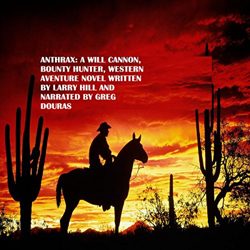 Anthrax: A Will Cannon, Bounty Hunter, Western Adventure Novel audiobook cover art