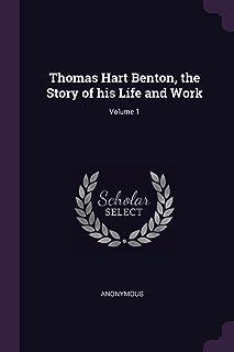 Thomas Hart Benton, the Story of His Life and Work; Volume 1