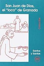 """San Juan de Dios, el """"loco"""" de Granada: 89 (Santos y Santas)"""