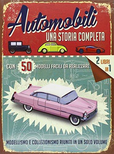 Automobili. Una storia completa. Ediz. illustrata. Con gadget