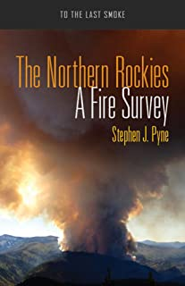 The Northern Rockies: A Fire Survey
