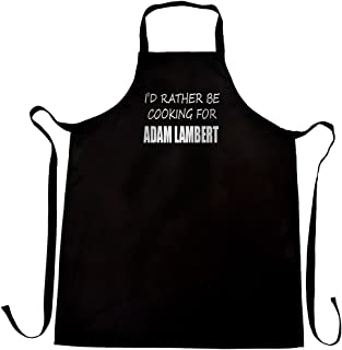 I'd rather be cooking for Adam Lambert apron, wrapping and gift message service available