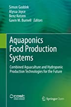 Aquaponics Food Production Systems: Combined Aquaculture and Hydroponic Production Technologies for the Future (English Ed...