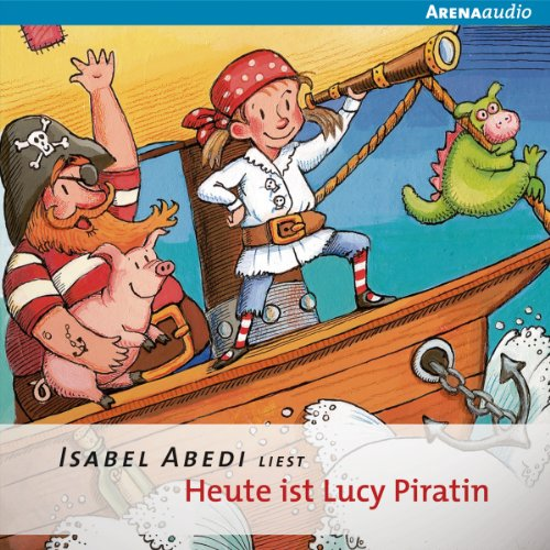 Heute ist Lucy Piratin cover art