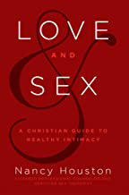 Love & Sex: A Christian Guide to Healthy Intimacy