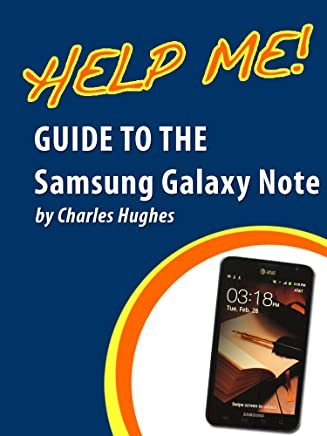 Help Me! Guide to the Samsung Galaxy Note: Step-by-Step User Guide for Samsung's First Stylus-Controlled Smartphone with TouchWiz