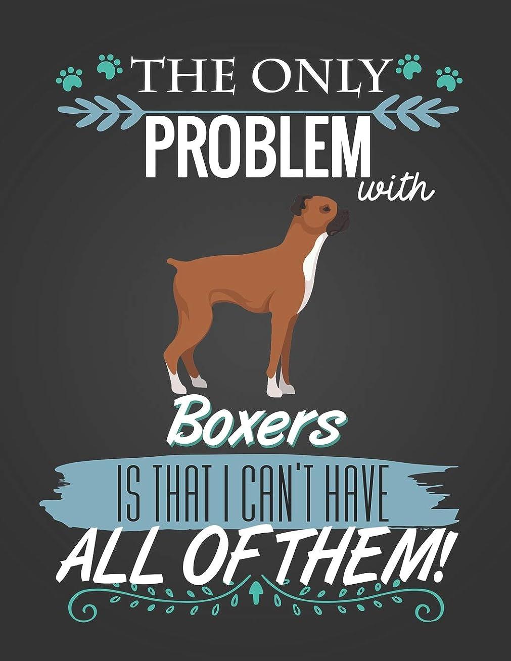 裁量ガロンケーブルカーThe Only Problem With Boxers Is: Journal Composition Notebook for Dog and Puppy Lovers