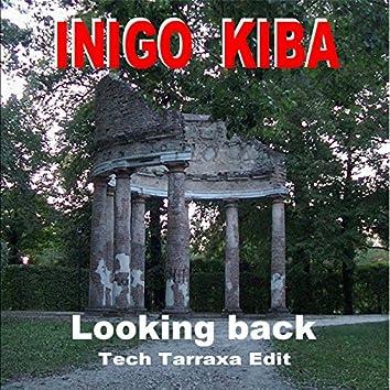 Looking Back (Tech Tarraxa Edit)