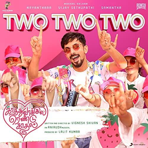 """Two Two Two (From """"Kaathuvaakula Rendu Kaadhal"""")"""