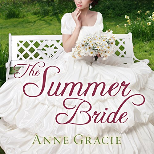 The Summer Bride     Chance Sisters Romance, Book 4              By:                                                                                                                                 Anne Gracie                               Narrated by:                                                                                                                                 Alison Larkin                      Length: 11 hrs and 26 mins     13 ratings     Overall 4.6