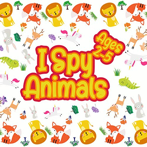 I Spy Animals Ages 2-5: I Spy Books For Toddlers (A Fun Puzzle Book For Kids To Learn Alphabet) (English Edition)