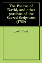 The Psalms of David, and other portions of the Sacred Scriptures (1780)