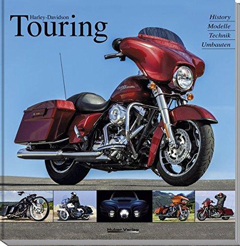 Harley-Davidson Touring: Historie, Modelle, Technik, Umbauten