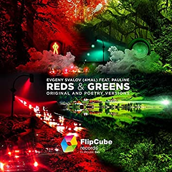 Reds and Greens