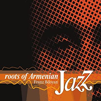 Roots of Armenian Jazz