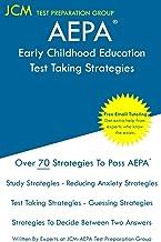 AEPA Early Childhood Education - Test Taking Strategies: AEPA AZ036 Exam - Free Online Tutoring - New 2020 Edition - The latest strategies to pass your exam.