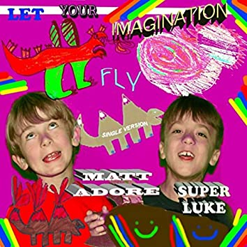 Let Your Imagination Fly