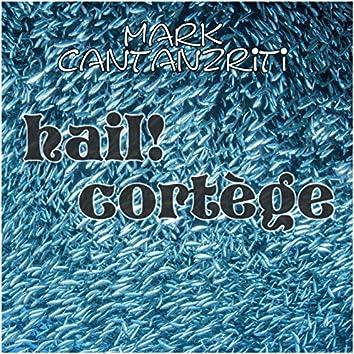 Hail! Cortège