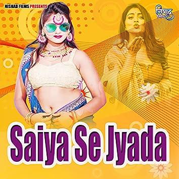 Saiya Se Jyada