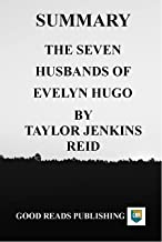 SUMMARY : THE SEVEN HUSBANDS OF EVELYN HUGO - (TAYLOR JENKINS REID)