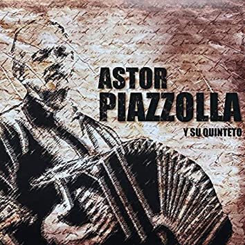 Astor Piazzola (Y Su Quinteto)