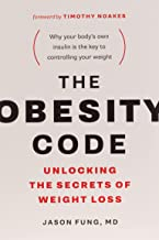 Obesity Code: Unlocking the Secrets of Weight Loss (Why Intermittent Fasting Is the Key to Controlling Your Weight): 1