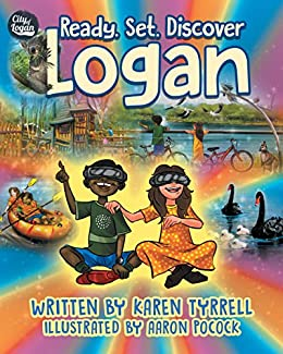 Ready. Set. Discover Logan by [Karen Tyrrell, Aaron Pocock]