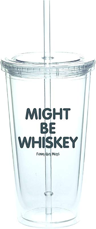 Funny Guy Mugs Might Be Whiskey Double Wall FBA Free Acrylic Tumbler With Lid And Reusable Straw 20 Oz