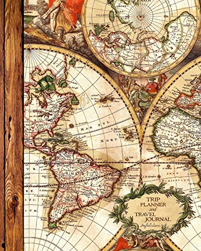 """Trip Planner and Travel Journal: Vacation Planner & Diary for 4 Trips, with Checklists, Itinerary & more [ Softback Notebook * Large (8"""" x 10"""") * Antique Map ] (Travel Gifts)"""