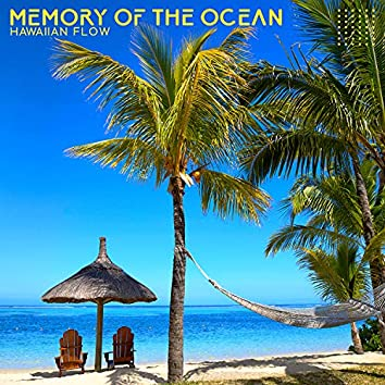Memory of the Ocean: Hawaiian Flow