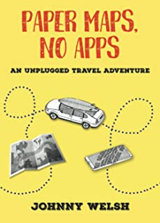 Paper Maps, No Apps: An Unplugged Travel Adventure (Special Color Edition)