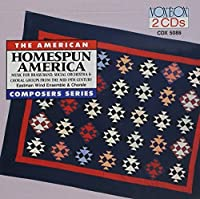 Homespun America: Mid-19th Century Brass Band, Social Orchestra & Choral Group Music (1995-04-16)