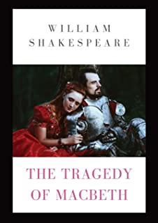 The Tragedy of Macbeth: a tragedy by Shakespeare (1623) about the Scottish general Macbeth receiving a prophecy that one d...