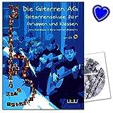 Die Gitarren AG - Gitarrenschule für Gruppen und Klassen von Jens Kienbaum - mit CD und herzförmiger Notenklammer