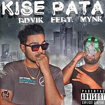 Kise Pata (feat. Mynk)