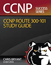 Chris Bryant's CCNP ROUTE 300-101 Study Guide