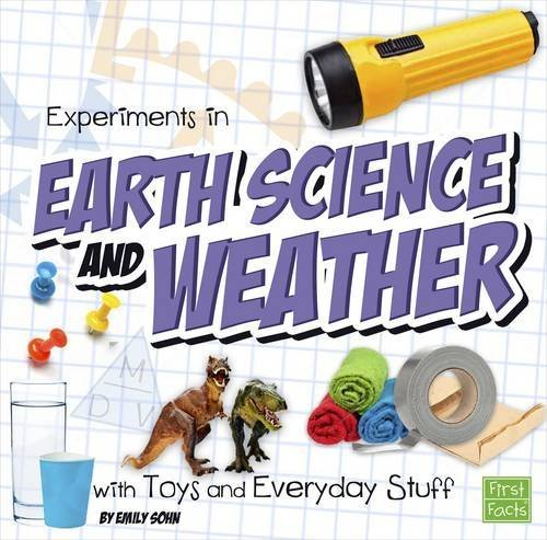 Compare Textbook Prices for Experiments in Earth Science and Weather with Toys and Everyday Stuff Fun Science  ISBN 9781491450758 by Sohn, Emily Beth