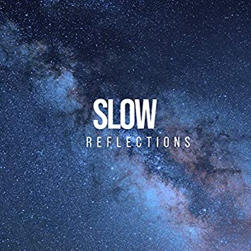 # Slow Reflections