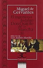 Ingenioso hidalgo Don Quijote de la Mancha, El: Ingenioso hidalgo Don Quijote de la Mancha - II, El                                                    .: 2 (Clásicos Castalia. C/C.)