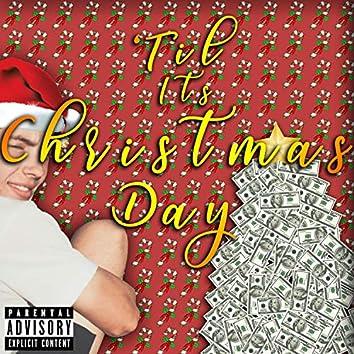 'Til It's Christmas Day