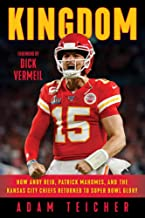 Kingdom: How Andy Reid, Patrick Mahomes, and the Kansas City Chiefs Returned to Super Bowl Glory PDF